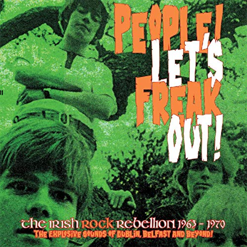 People! Let's Freak Out The Irish Rock Rebellion 1963 1970 5cd