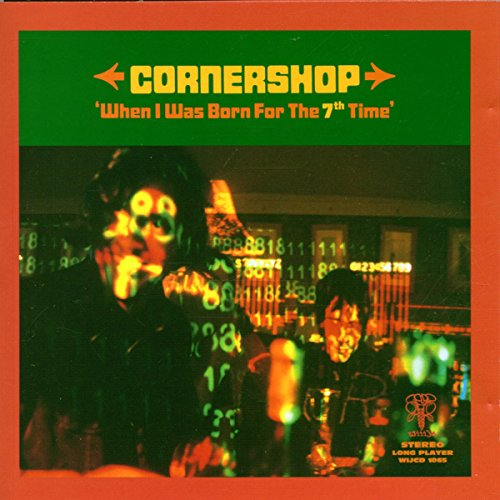 cornershop-when-i-was-born-for-the-7th-time