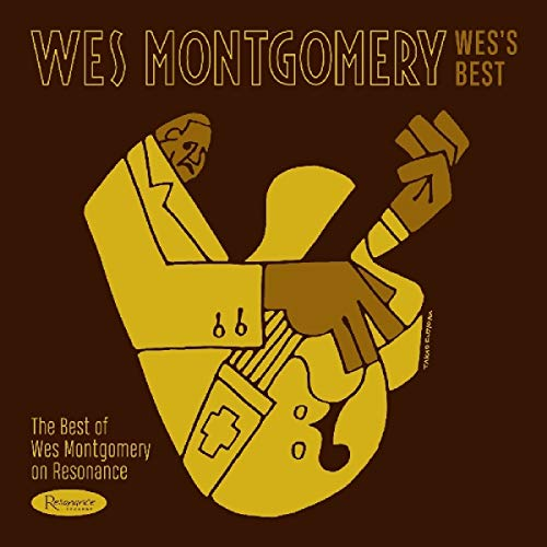 Wes Montgomery Wes's Best The Best Of Wes Montgomery On Resonance