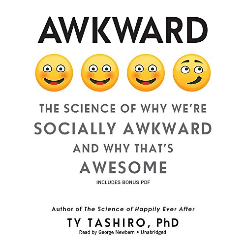 ty-tashiro-phd-awkward-the-science-of-why-were-socially-awkward-and-why