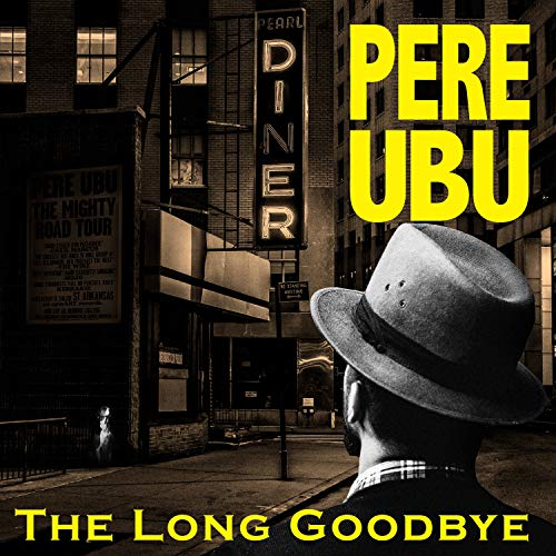 pere-ubu-the-long-goodbye