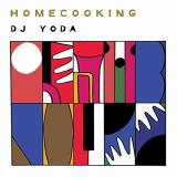 Dj Yoda Home Cooking