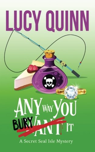 lucy-quinn-any-way-you-bury-it-secret-seal-isle-mysteries-book-4