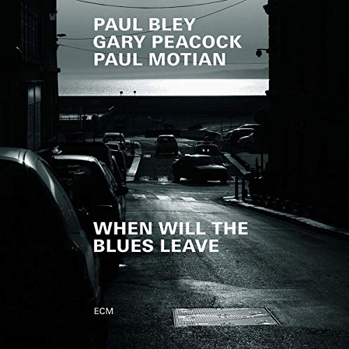 Paul Bley Peacock Motian When Will The Blues Leave