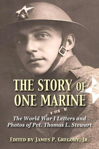 jr-james-p-gregory-the-story-of-one-marine-the-world-war-i-letters-of-pvt-thomas-l-stewart