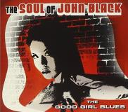 Soul Of John Black Good Girl Blues