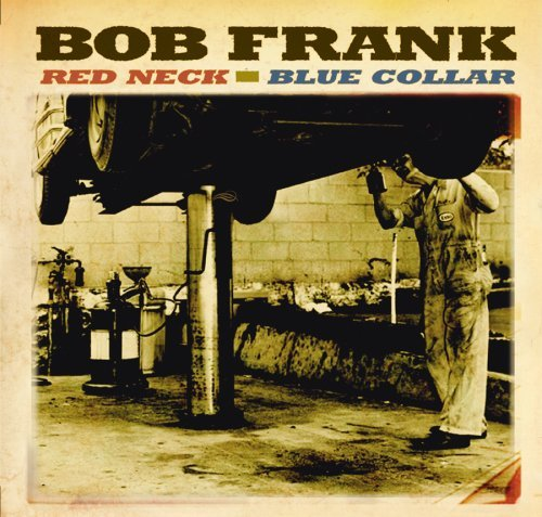 Bob Frank Red Neck Blue Collar