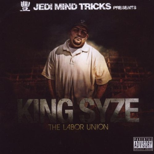 jedi-mind-tricks-presents-king-syze-labor-union