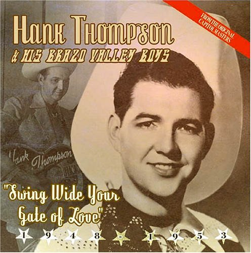 Hank Thompson Swing Wide Your Gate Of Love Import Gbr
