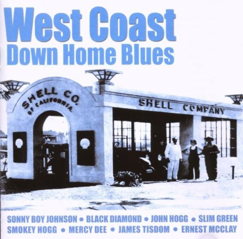 West Coast Down Home Blues West Coast Down Home Blues West Coast Down Home Blues