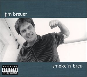 Jim Breuer Smoke 'n Breu Explicit Version