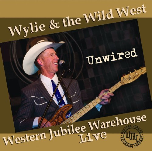 Wylie & The Wild West Unwired