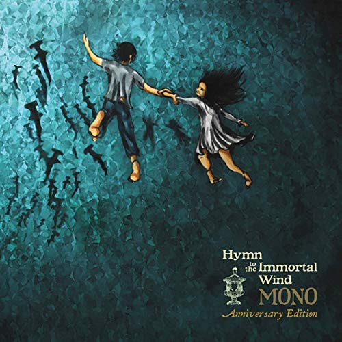 Mono Hymn To The Immortal Wind 10 Year Anniversary Edition