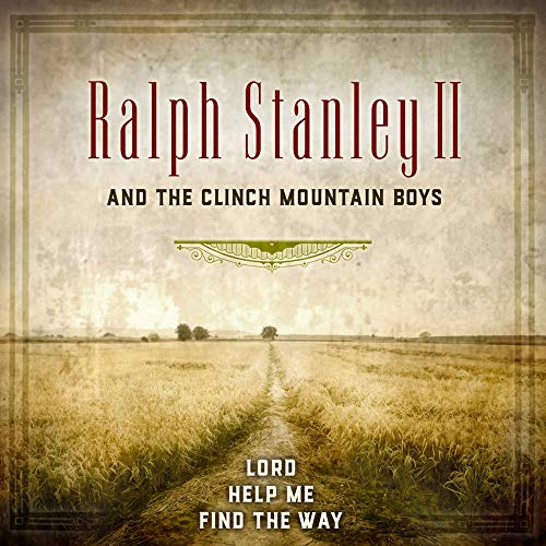 ralph-stanley-ii-the-clinch-mountain-boys-lord-help-me-find-my-way