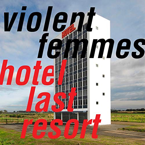Violent Femmes Hotel Last Resort