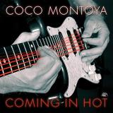 Coco Montoya Coming In Hot .