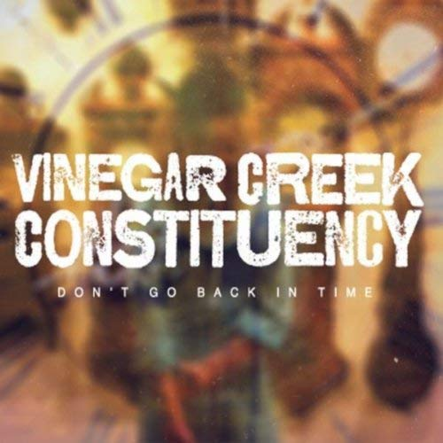 vinegar-creek-constituency-dont-go-back-in-time