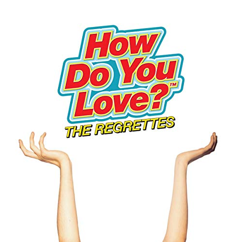 The Regrettes How Do You Love?