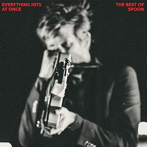 Spoon Everything Hits At Once The Best Of Spoon