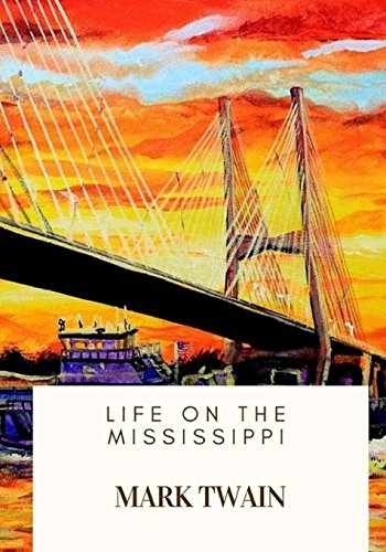 Mark Twain Life On The Mississippi