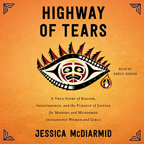 jessica-mcdiarmid-highway-of-tears-a-true-story-of-racism-indifference-and-the-pur