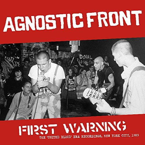 Agnostic Front First Warning The 'united Blood' Era Recordings New York City 1983