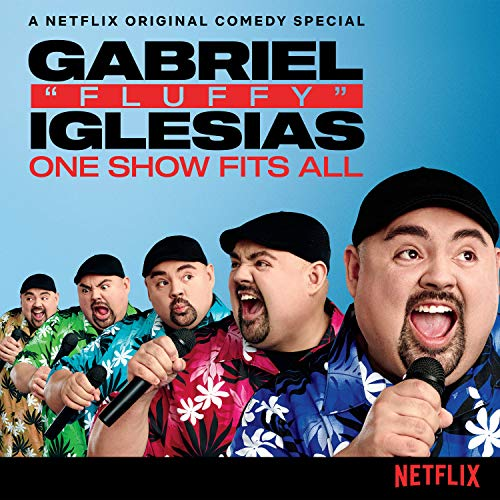 Gabriel Iglesias One Show Fits All