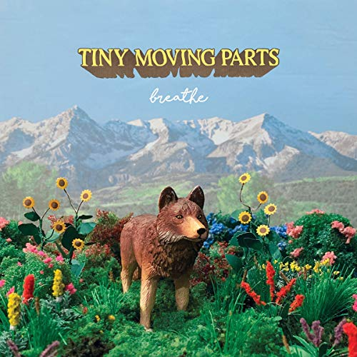 Tiny Moving Parts Breathe .