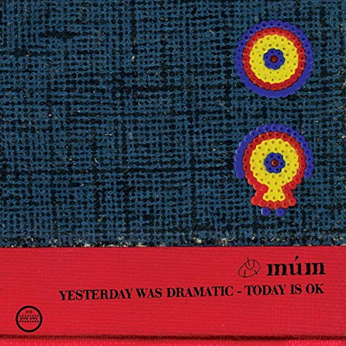 mum-yesterday-was-dramatic-today-is-ok-20th-anniversary-edition-3lp