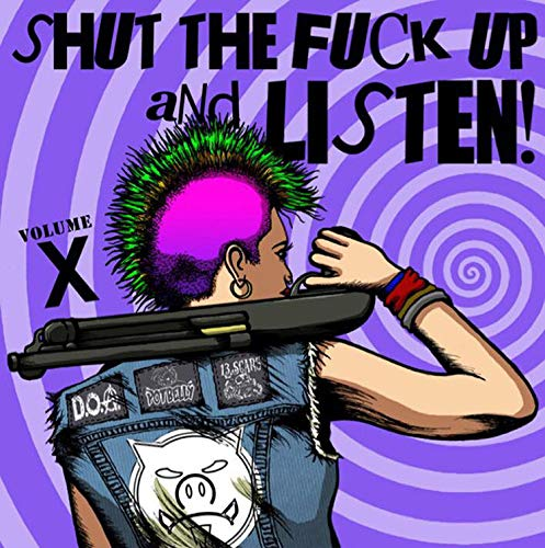 Shut The Fuck Up & Listen 10 Shut The Fuck Up & Listen 10 Explicit Version .