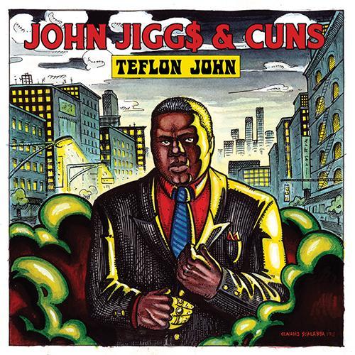 John Jiggs / Cuns/Teflon John