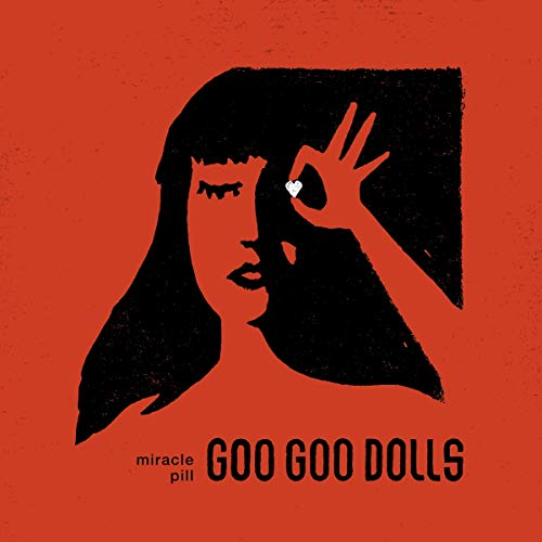 The Goo Goo Dolls Miracle Pill
