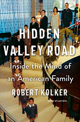 robert-kolker-hidden-valley-road-inside-the-mind-of-an-american-family