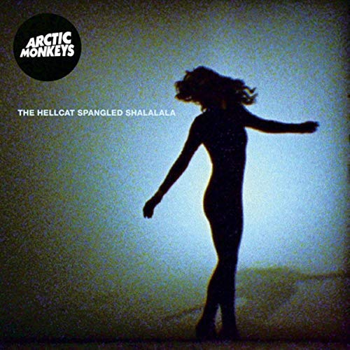 arctic-monkeys-the-hellcat-spangled-shalalala