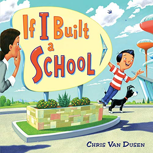 Chris Van Dusen If I Built A School
