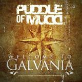Puddle Of Mudd Welcome To Galvania