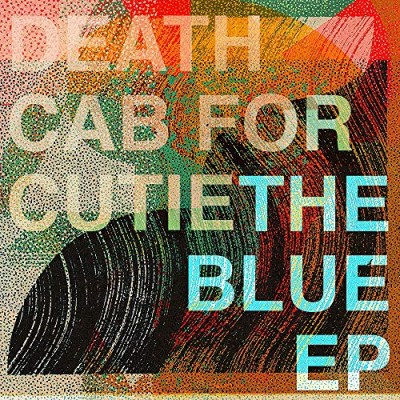 Death Cab For Cutie The Blue Ep