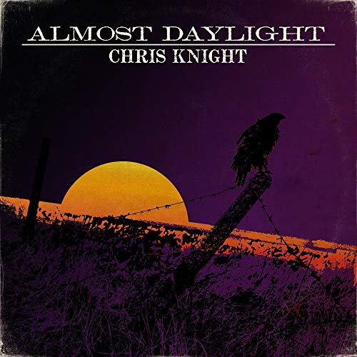 Chris Knight Almost Daylight