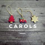 Carols The Sounds Of Christmas Carols The Sounds Of Christmas