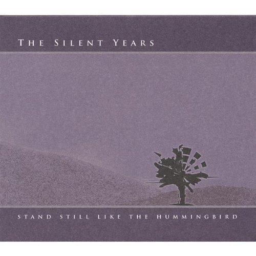 Silent Years Stand Still Like The Hummingbi