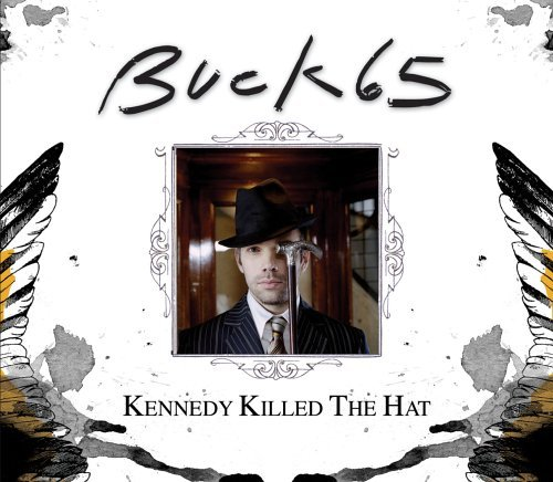 buck-65-kennedy-killed-the-hat-import-gbr-enhanced-cd