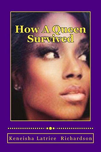 keneisha-latrice-richardson-how-a-queen-survived-a-queen-will-always-turn-pain-into-power