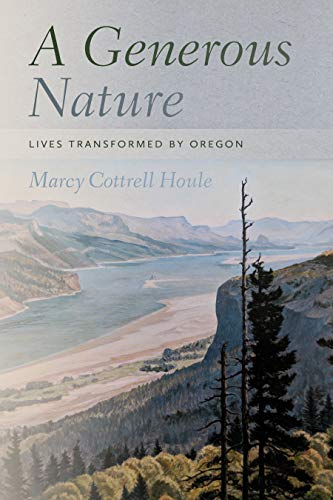 marcy-cottrell-houle-a-generous-nature-lives-transformed-by-oregon