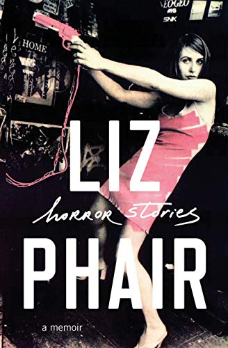 Liz Phair Horror Stories A Memoir