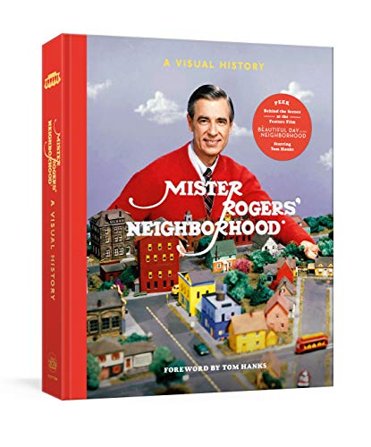Fred Rogers Productions Mister Rogers' Neighborhood A Visual History Foreword By Tom Hanks
