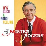 Mister Rogers It's Such A Good Feeling The Best Of Mister Rogers