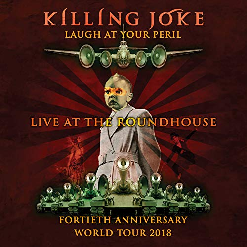 Killing Joke Laugh At Your Peril Live At The Roundhouse
