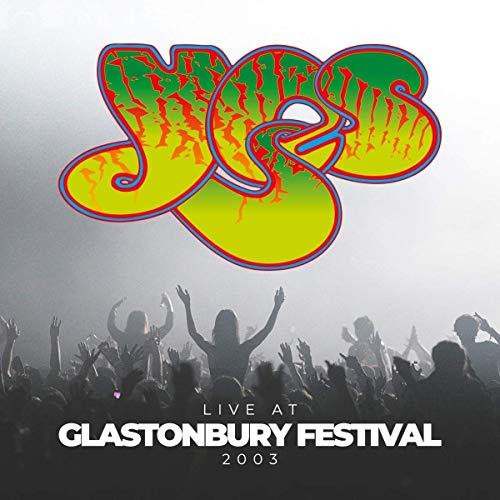Yes Live At Glastonbury Festival 2003
