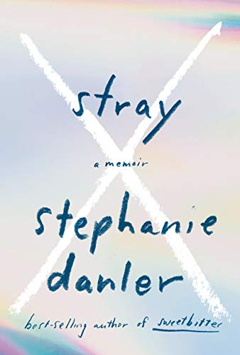 stephanie-danler-stray-a-memoir