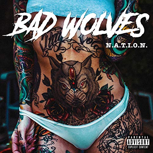 Bad Wolves N.A.T.I.O.N. Explicit Version .